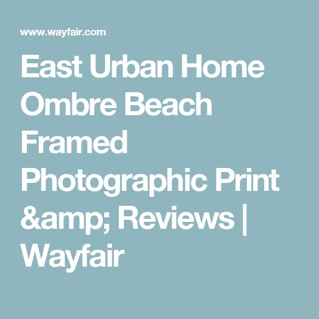 East Urban Home Ombre Beach Framed Photographic Print Reviews
