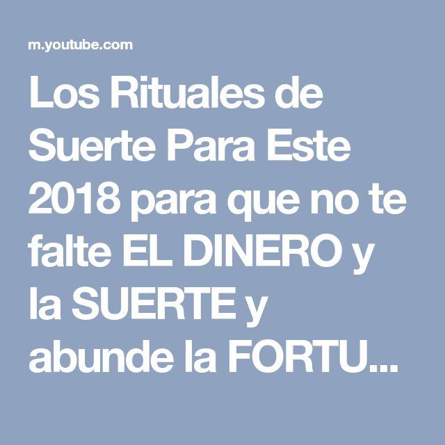 Los Rituales de Suerte Para Este 2018 para que no te falte EL DINERO y la SUERTE y abunde la FORTUNA - YouTube
