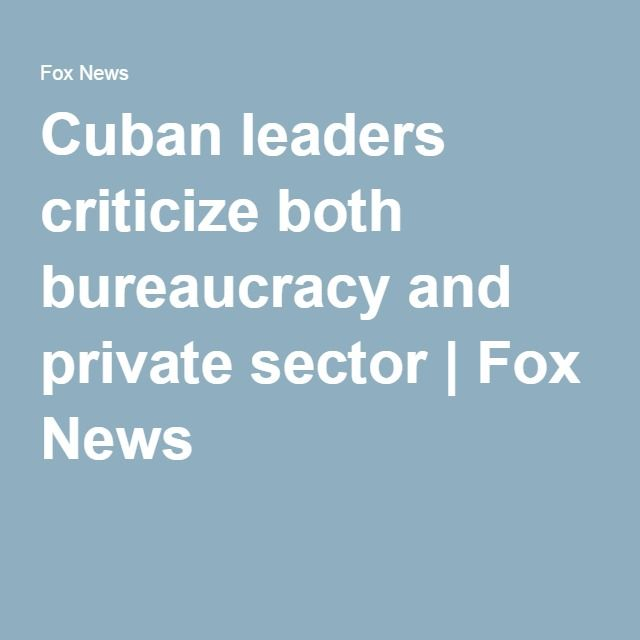 04-18-2016    Cuban leaders criticize both bureaucracy and private sector | Fox News