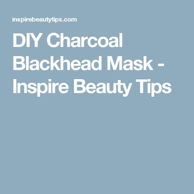 DIY Charcoal Blackhead Mask - Inspire Beauty Tips