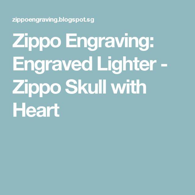 Zippo Engraving: Engraved Lighter - Zippo Skull with Heart