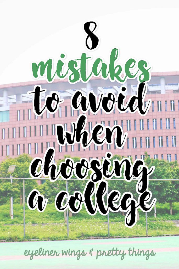 How to choose a college // 8 Mistakes to Avoid When Choosing A College - eyeliner wings & pretty things
