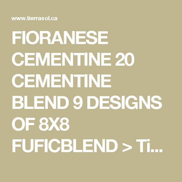 FIORANESE CEMENTINE 20 CEMENTINE BLEND 9 DESIGNS OF 8X8 FUFICBLEND > Tierra Sol Ceramic Tile - Calgary, Edmonton, Vancouver / Burnaby, Seattle