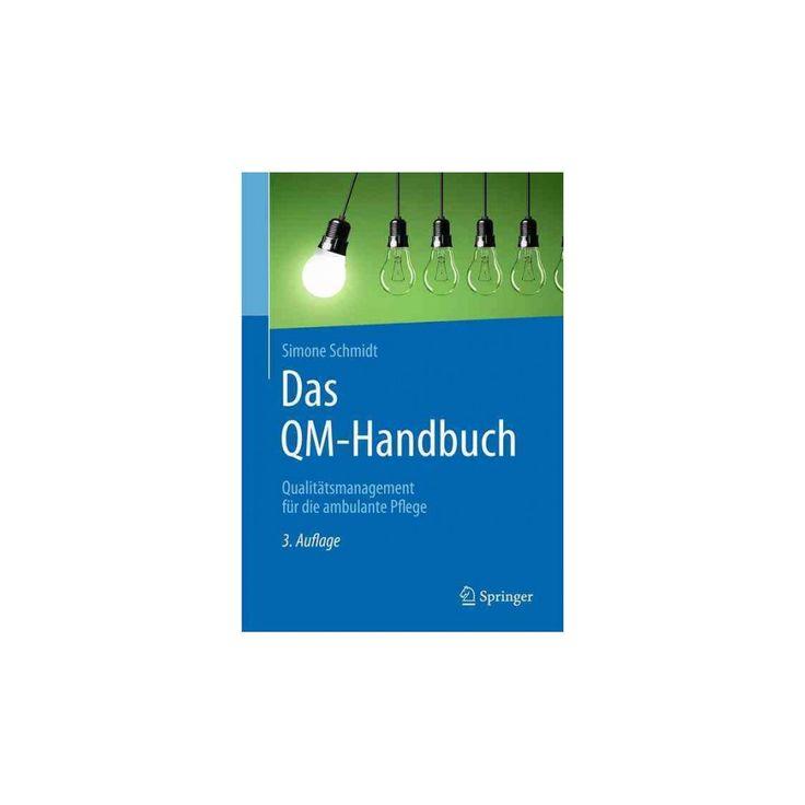 Das Qm-handbuch : Qualitätsmanagement Für Die Ambulante Pflege (Paperback) (Simone Schmidt)
