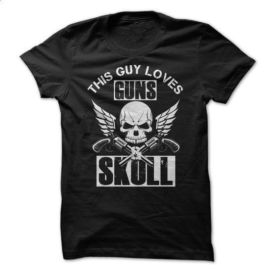 THIS GUY LOVES GUNS & SKULL - #teens #t shirt design website. GET YOURS => https://www.sunfrog.com/No-Category/THIS-GUY-LOVES-GUNS-amp-SKULL.html?60505