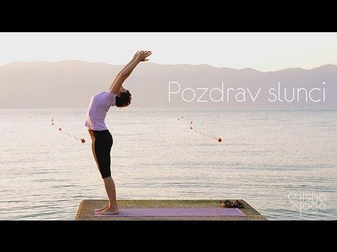 Pozdrav slunci, The Sun Salutation, Surya Namaskar - YouTube