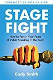 Stage Fight: How to Punch Your Fears of Public Speaking in the Face! by Cody Smith (Author) Katie Chambers (Editor) Patrick King (Foreword) #Kindle US #NewRelease #Reference #eBook #ad