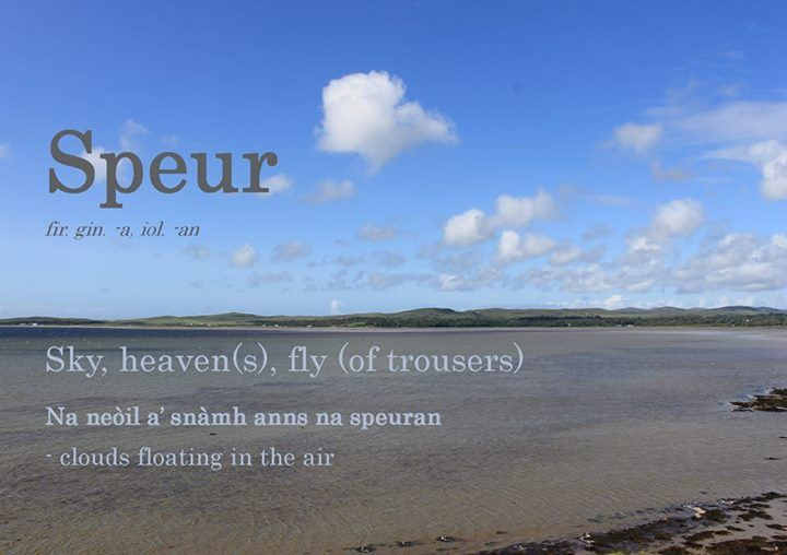 Gàidhlig Scottish Gaelic, Speur: Sky (Source: https://www.facebook.com/IonadChaluimChilleIle/photos/a.514417191936816.116749.199024770142728/999844503394080/?type=1)