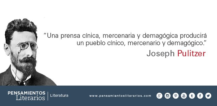 Joseph Pulitzer. Sobre la prensa.