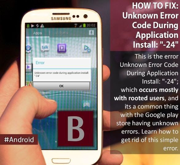 """Fix unknown error code during application installation 2016 - Unknown Error Code During Application Install: """"-24""""; while installing apps, so installer doesn't know what to do with same folders. Learn how to fix this error easily with ROOTED and NON-ROOTED devices."""