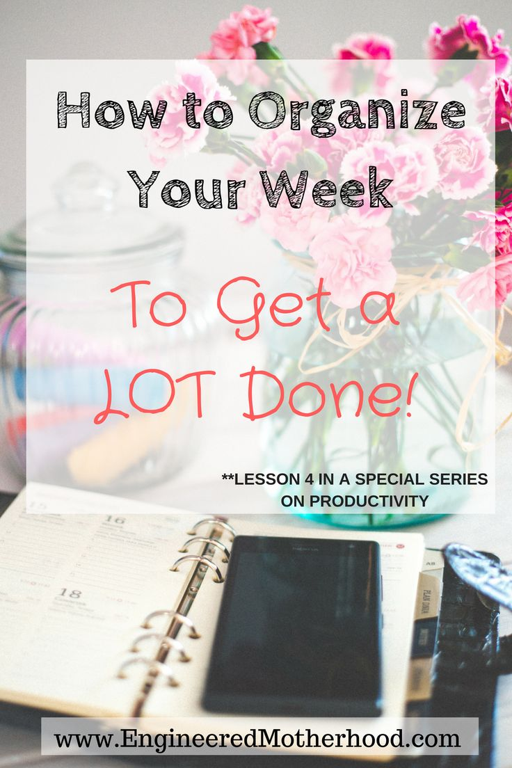 Follow these tips and tricks to organize your week and be productive every day!