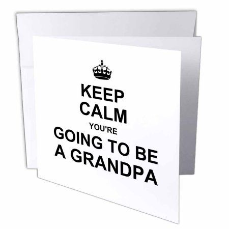 3dRose Keep Calm Youre going to be a Grandpa - future grandfather text gift, Greeting Cards, 6 x 6 inches, set of 6