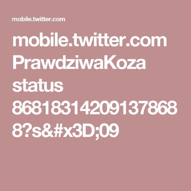 mobile.twitter.com PrawdziwaKoza status 868183142091378688?s=09