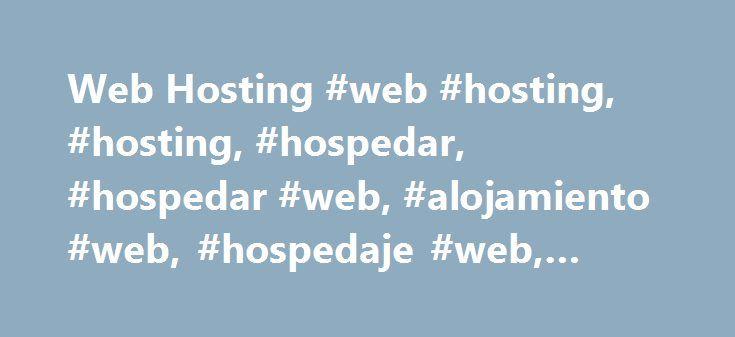 Web Hosting #web #hosting, #hosting, #hospedar, #hospedar #web, #alojamiento #web, #hospedaje #web, #alojar #web http://nigeria.nef2.com/web-hosting-web-hosting-hosting-hospedar-hospedar-web-alojamiento-web-hospedaje-web-alojar-web/  # Características Web Hosting Incluido en Planes Web Hosting Caracteristicas Panel de Control Programación y Base de Datos Servicios de e-mail Tecnología de Alto Rendimiento Soporte Estandar y Vip ¿Cómo Comprar Servicios Adicionales? Durante el Proceso de…