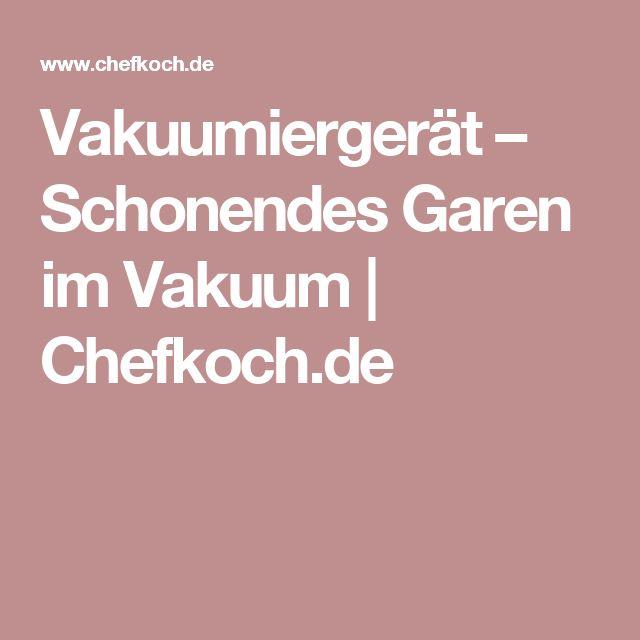 Vakuumiergerät – Schonendes Garen im Vakuum | Chefkoch.de