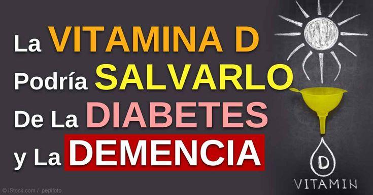 La Vitamina D Puede Salvarlo de la Diabetes y la Demencia