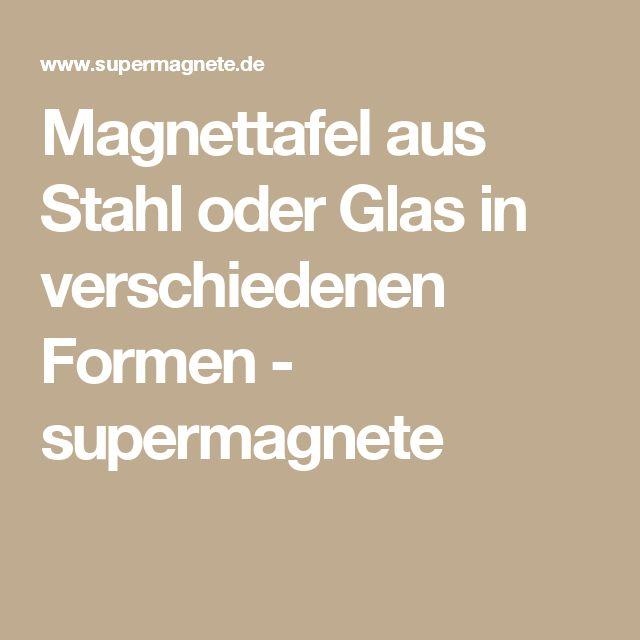 Magnettafel aus Stahl oder Glas in verschiedenen Formen - supermagnete