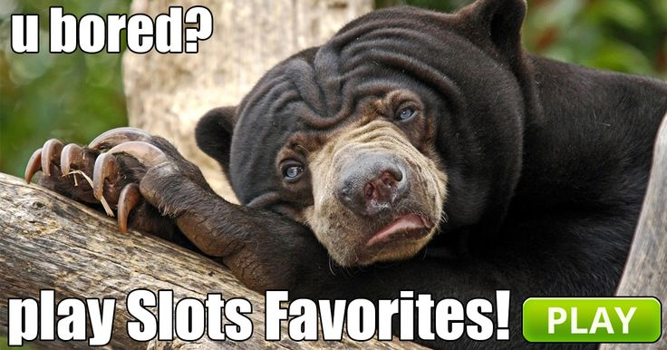 Play Slots Favorites!good way to pass the time - addicting