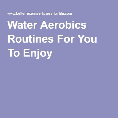 Water Aerobics Routines For You To Enjoy