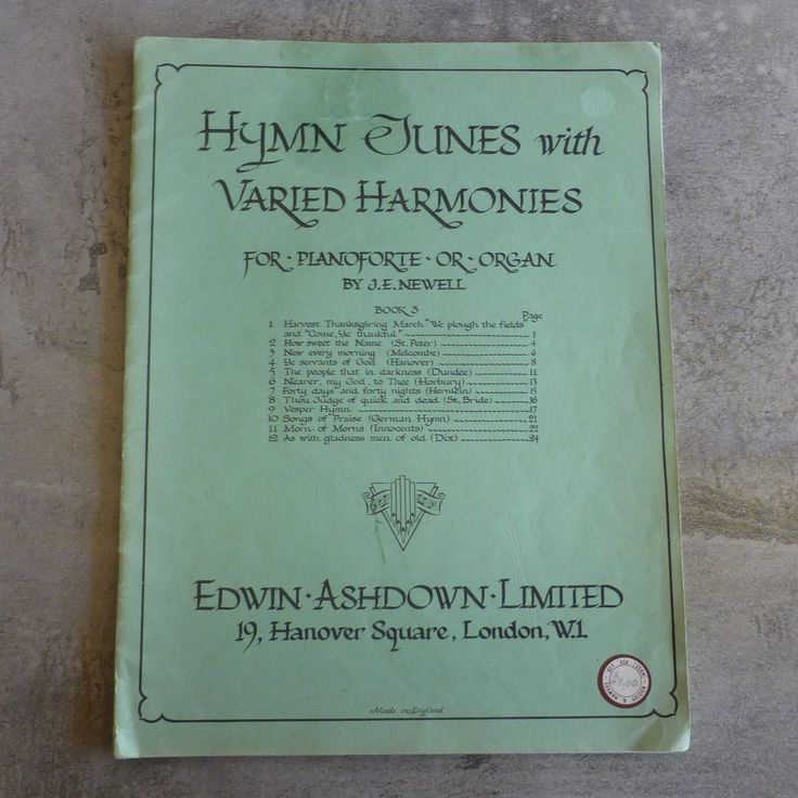 Vintage Hymn Tunes with Varied Harmonies for Pianoforte or Organ by J. E. Newell. Edwin Ashdown Limited. Made in England. 24 pages.