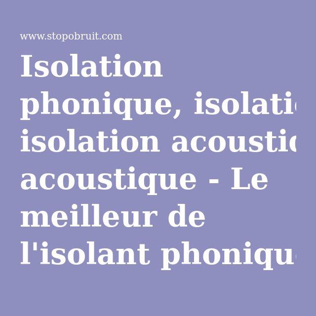 Isolation phonique, isolation acoustique - Le meilleur de l'isolant phonique sol, mur, plafond