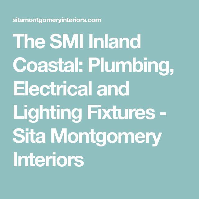 The SMI Inland Coastal: Plumbing, Electrical and Lighting Fixtures - Sita Montgomery Interiors