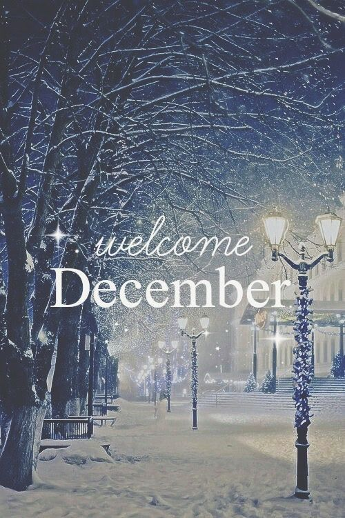 Welcome ... sweet, cold, glorious December!: