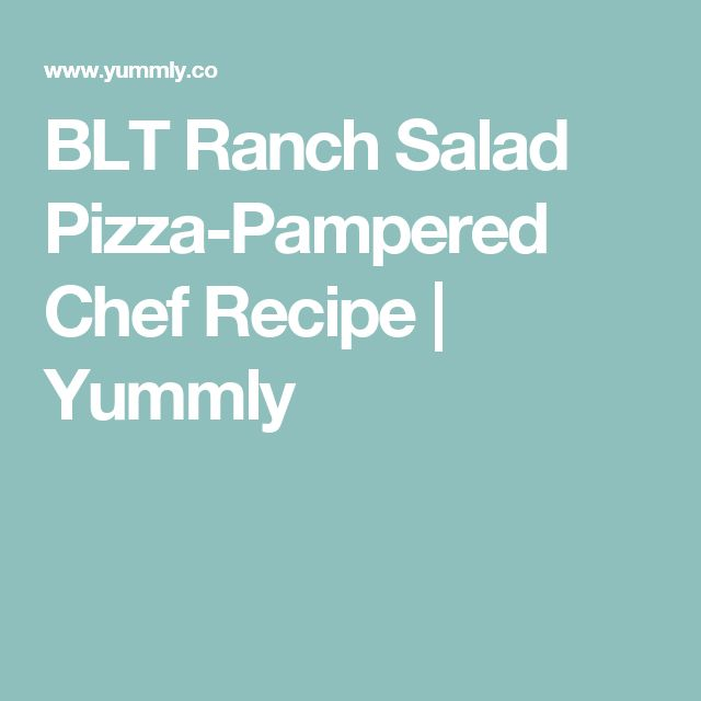 BLT Ranch Salad Pizza-Pampered Chef Recipe | Yummly