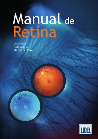 Manual de Retina  Obra transatlântica de leitura rápida, ilustrada com figuras a cores, aborda particularidades da retina em associação com patologias sistémicas, apresentando técnicas oftalmológicas recentes e inovadoras.