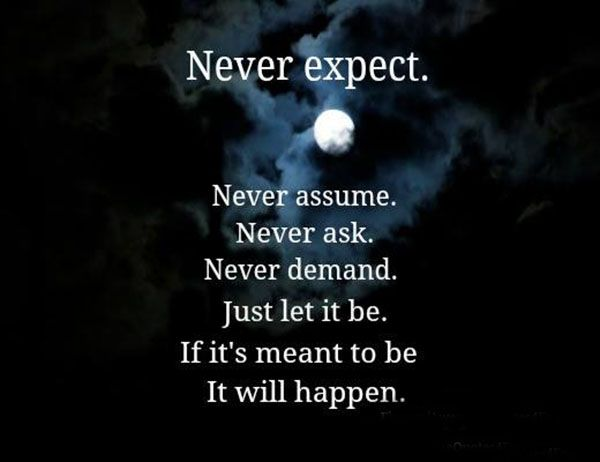 Never expect...