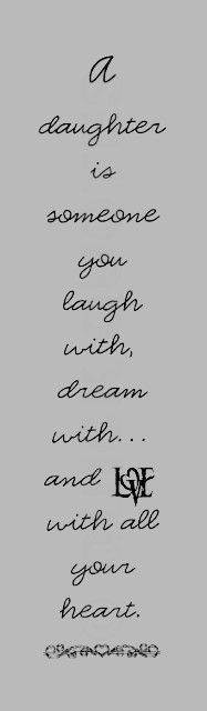 A daughter is someone you laugh with, dream with... And love with all... | Unknown Picture Quotes | Quoteswave