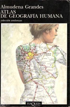 Atlas de geografía humana / Almudena Grandes  L/Bc 860 GRA atl http://almena.uva.es/search~S1*spi?/cl%2Fbc+860/cl+bc+860/351%2C566%2C638%2CE/frameset&FF=cl+bc+860+gra+atl&1%2C1%2C