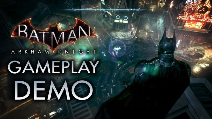 Batman: Arkham Knight - Gameplay Demo (YouTube Live @ E3)