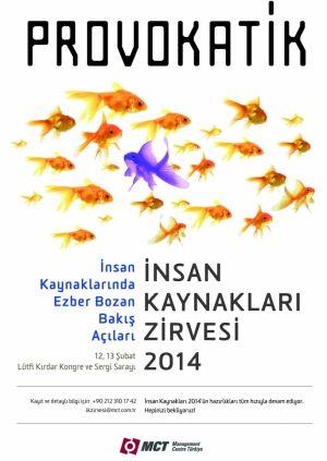 """Türkiye'nin danışmanlık şirketi MCT Danışmanlık tarafından 12-13 Şubat 2014 tarihlerinde Lütfi Kırdar Kongre ve Sergi Sarayı'nda 19'uncusu gerçekleşecek olan İnsan Kaynakları Zirvesi'nin teması; """"ProvokatİK: İnsan Kaynaklarında Ezber Bozan Bakış Açıları"""""""