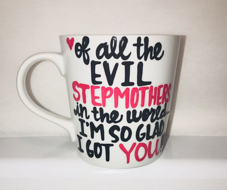 A personal favorite from my Etsy shop https://www.etsy.com/listing/231432797/step-mom-mothers-day-mug-evil