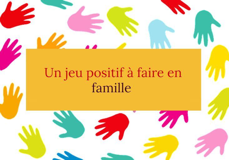 Le jeu des petits papiers : Un jeu positif à faire en famille pour reconnaître le meilleur en chacun.