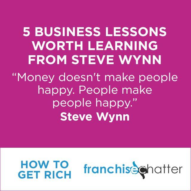 Steve Wynn Business Lessons