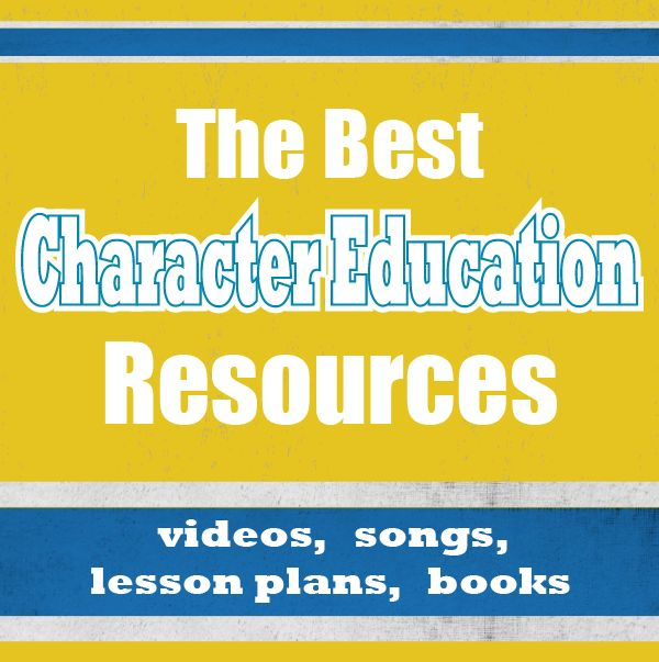 Best free character education teaching resources, lessons, songs, videos, books