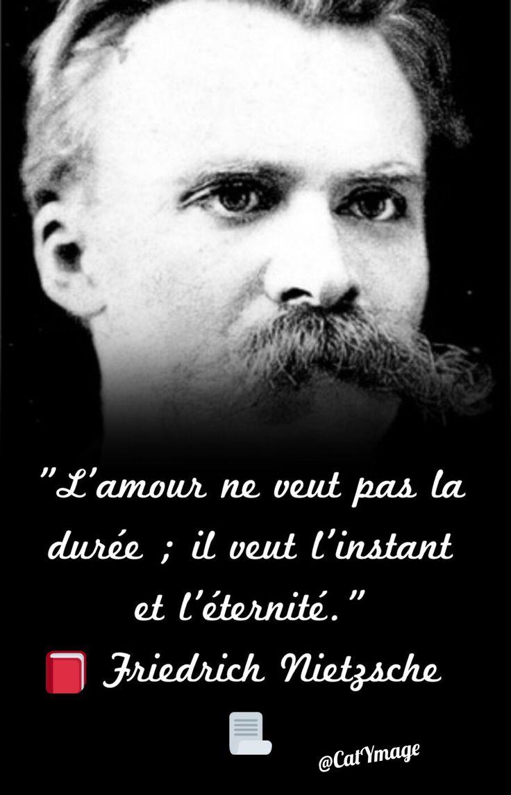 """""""L'amour ne veut pas la durée ; il veut l'instant et l'éternité.""""  Friedrich Nietzsche"""
