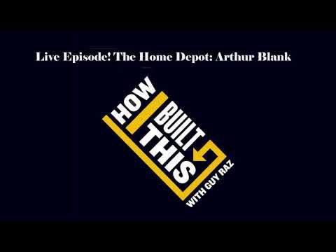 How I Built This with Guy Raz | Live Episode! The Home Depot Arthur Blank