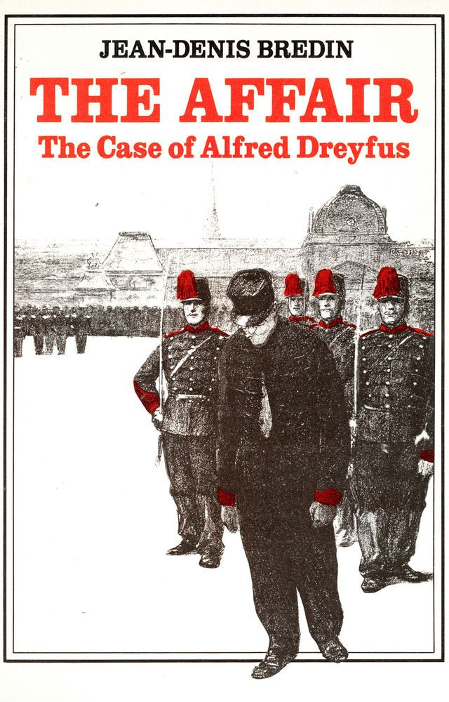 an analysis of the dreyfus affair in france A philo-semite is an anti-semite who happens to like jews —old saying was the dreyfus affair, which in 1894 caused an innocent man to be sent to live in solitary and barbarous conditions in a tropical climate for five years, an act of arbitrary injustice or an act of anti-semitism.