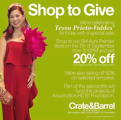 Shop to give and celebrate Tessa's birthday with Crate&Barrel!  On September 7, 2016 shop at Crate&Barrel SM Aura Premier Store from 3PM - 10PM and GET 20% OFF on all regular-priced Crate and Barrel items!  Get a chance to win exciting prizes too! Part of the profits will fund the projects of Assumption High School Batch '81 Foundation.  For more promo deals, VISIT http://mypromo.com.ph! SUBSCRIPTION IS FREE! Please SHARE MyPromo Online Page to your friends to enjoy promo deals!