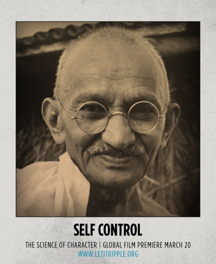 Gandhi is our inspiration for #SelfControl #CharacterDay letitripple.org