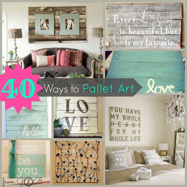 ➷ 40 Ways to Pallet Art {
