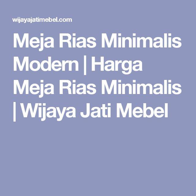 Meja Rias Minimalis Modern   Harga Meja Rias Minimalis   Wijaya Jati Mebel