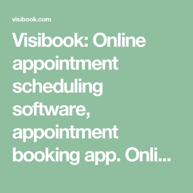 Visibook: Online appointment scheduling software, appointment booking app. Online scheduler and app for people with clients.
