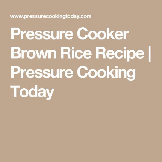 Pressure Cooker Brown Rice Recipe | Pressure Cooking Today