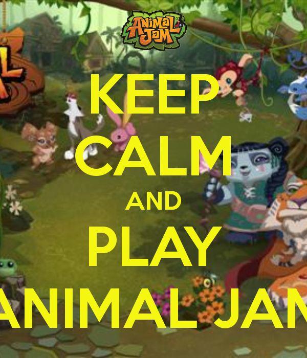 KEEP CALM AND PLAY ANIMAL JAM
