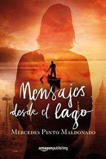 Mensajes desde el lago - Mercedes Pinto Maldonado http://www.eluniversodeloslibros.com/2016/10/mensajes-desde-el-lago-mercedes-pinto.html