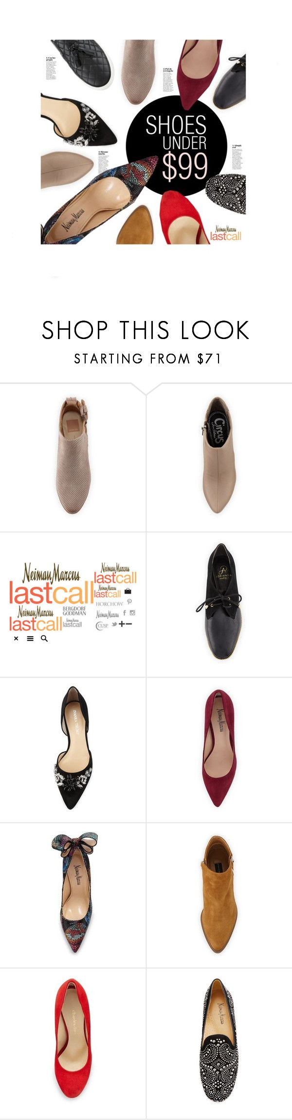"""""""Shoes Under $99"""" by lastcall ❤ liked on Polyvore featuring Dolce Vita, Circus by Sam Edelman, Lydell NYC, Adrianna Papell, Ivanka Trump, Neiman Marcus, Charles David and Donald J Pliner"""